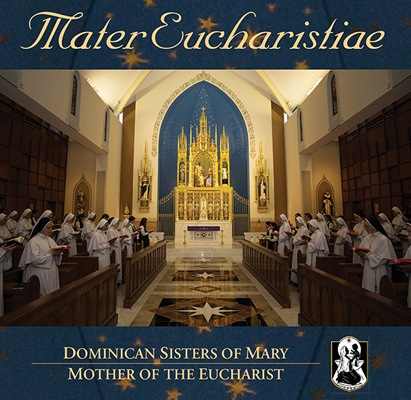 Mater Eucharistiae, in which sisters sing some awesomeness