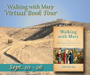 Walking with Mary: Grab Her Hand and Let's Go!
