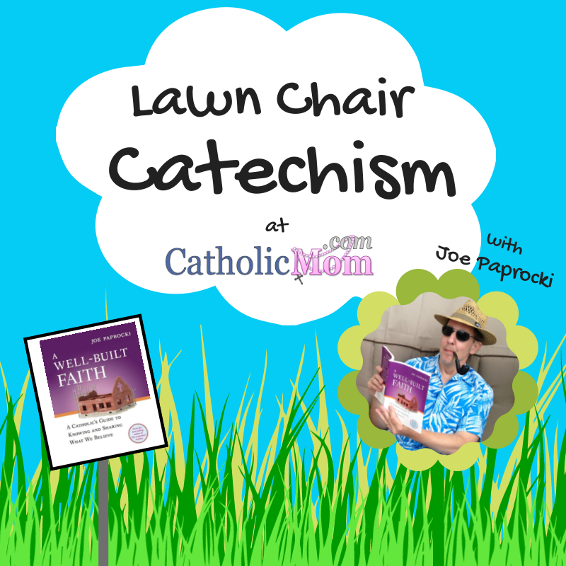 The Importance of a Good Foundation #LawnChairCatechism