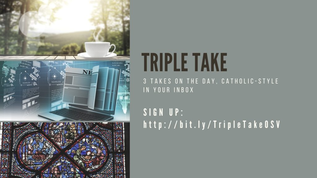 Sign up for Triple Take, my Catholic take, arriving in your inbox every weekday!