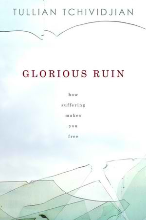 Glorious Ruin: A Book on Suffering That Spoke to Me