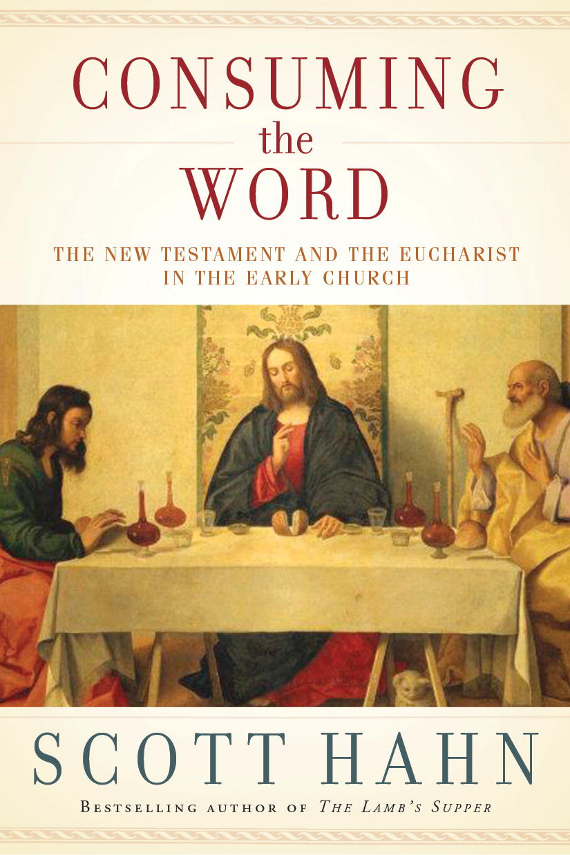 Consuming the Word: A Scott Hahn Book I Loved