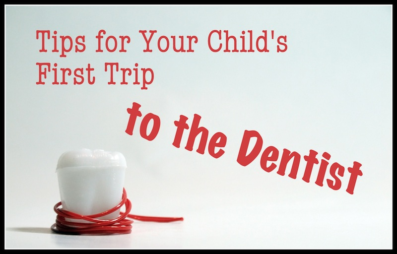 Tips for Your Child's First Trip to the Dentist