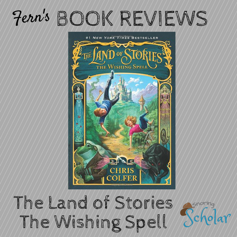 Fern Reviews The Land of Stories: The Wishing Spell