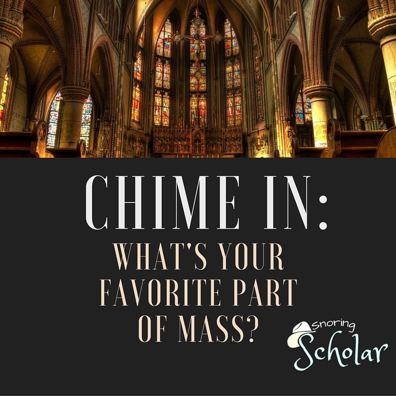 What's your favorite part of Mass?