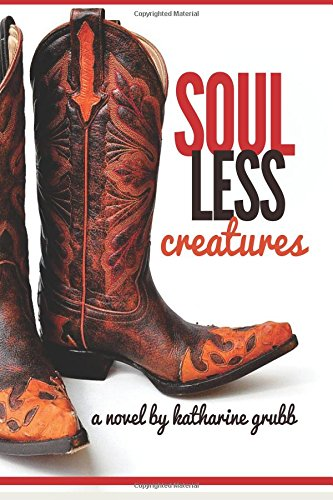 Soulless Creatures by Katharine Grubb