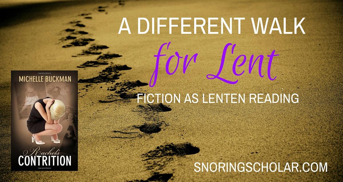 A Different Walk for Lent: Fiction as Lenten Reading