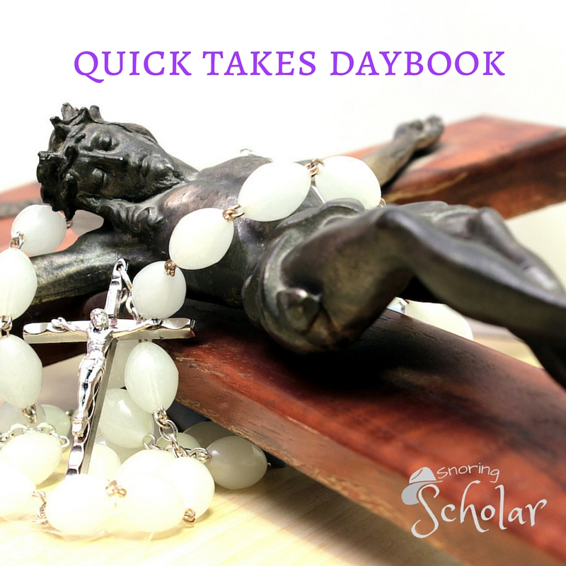 Quick Takes Daybook: Lent, apps, and mercy