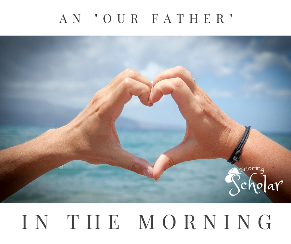 Praying together can be as easy as an Our Father in the morning.