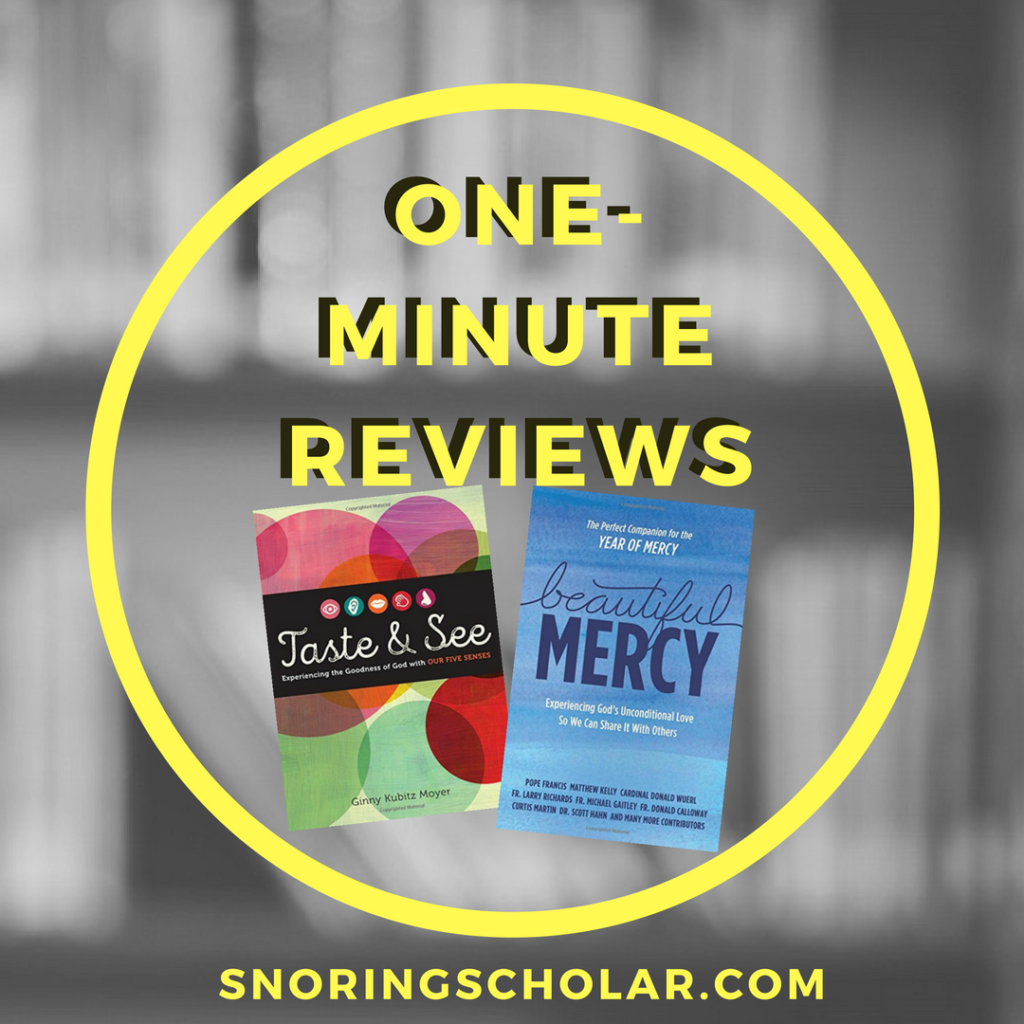 Looking for good reads? Here are one-minute reviews of TASTE AND SEE and BEAUTIFUL MERCY, books I really enjoyed.