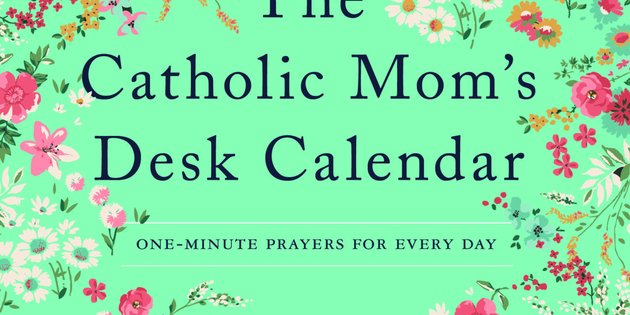 Catholic Mom's Desk Calendar = Big Win