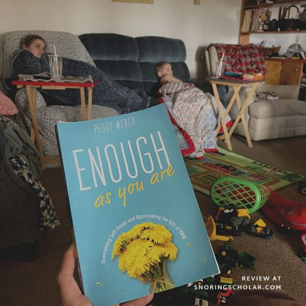Enough As You Are by Peggy Weber reviewed at SnoringScholar.com by Sarah Reinhard