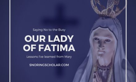 How Our Lady of Fatima Teaches Us to Say No to the Busy