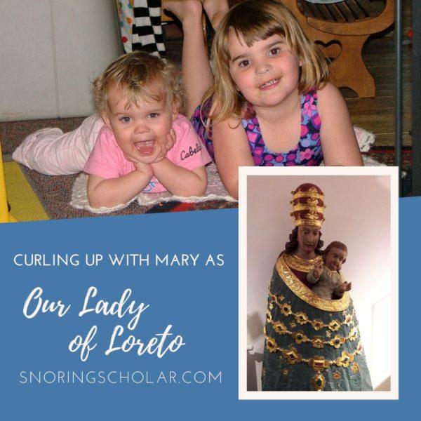 Our Lady of Loreto Sarah Reinhard SnoringScholar
