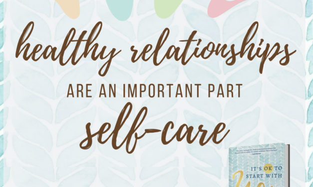 It's OK to Start with You and Nurturing Relationships