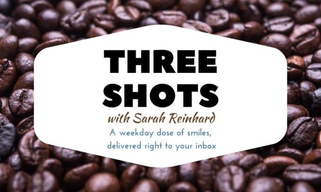 My new newsletter: Three Shots