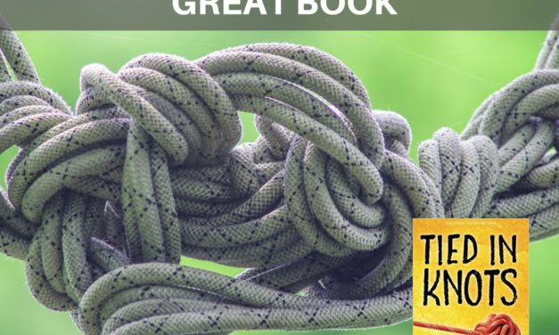 Tied in Knots: A Book We All Need