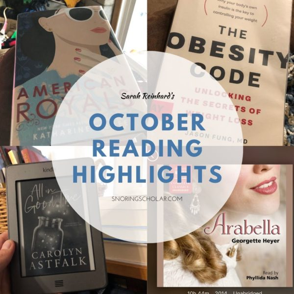 October reading highlights from Sarah Reinhard at SnoringScholar.com