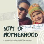 A joy of motherhood (that surprised me)